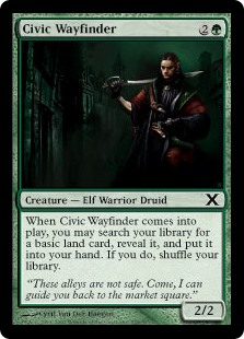 Civic Wayfinder  When Civic Wayfinder enters the battlefield, you may search your library for a basic land card, reveal it, and put it into your hand. If you do, shuffle your library.