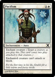 Pacifism  Enchant creatureEnchanted creature can't attack or block.