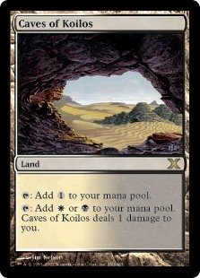 Caves of Koilos  : Add .: Add  or . Caves of Koilos deals 1 damage to you.