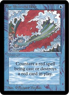 Blue Elemental Blast  Choose one —• Counter target red spell.• Destroy target red permanent.