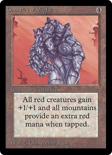 Gauntlet of Might  Red creatures get +1/+1.Whenever a Mountain is tapped for mana, its controller adds an additional .