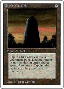 Basalt Monolith  Basalt Monolith doesn't untap during your untap step.: Add .: Untap Basalt Monolith.