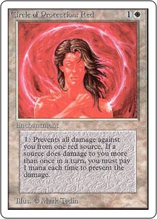 Circle of Protection: Red  : The next time a red source of your choice would deal damage to you this turn, prevent that damage.