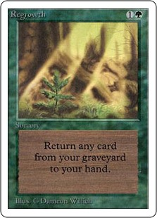 Regrowth  Return target card from your graveyard to your hand.