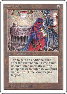 Time Vault  Time Vault enters the battlefield tapped.Time Vault doesn't untap during your untap step.If you would begin your turn while Time Vault is tapped, you may skip that turn instead. If you do, untap Time Vault.: Take an extra turn after this one.