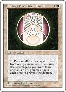 Circle of Protection: Green  : The next time a green source of your choice would deal damage to you this turn, prevent that damage.