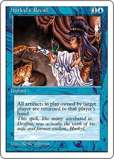 Hurkyl's Recall  Return all artifacts target player owns to their hand.