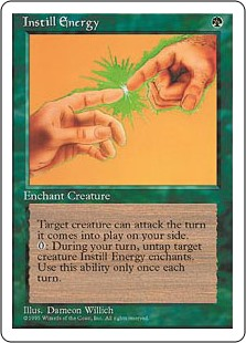 Instill Energy  Enchant creatureEnchanted creature can attack as though it had haste.: Untap enchanted creature. Activate this ability only during your turn and only once each turn.