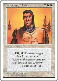 Northern Paladin  , : Destroy target black permanent.