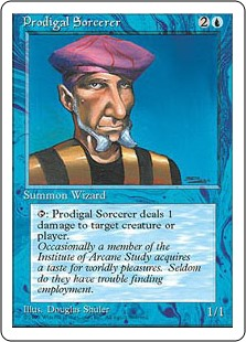 Prodigal Sorcerer  : Prodigal Sorcerer deals 1 damage to any target.