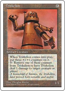 Triskelion  Triskelion enters the battlefield with three +1/+1 counters on it.Remove a +1/+1 counter from Triskelion: It deals 1 damage to any target.