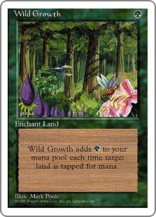 Wild Growth  Enchant landWhenever enchanted land is tapped for mana, its controller adds an additional .