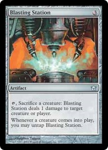 Blasting Station  , Sacrifice a creature: Blasting Station deals 1 damage to any target.Whenever a creature enters the battlefield, you may untap Blasting Station.
