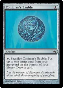Conjurer's Bauble  , Sacrifice Conjurer's Bauble: Put up to one target card from your graveyard on the bottom of your library. Draw a card.