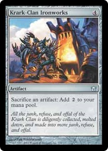 Krark-Clan Ironworks  Sacrifice an artifact: Add .