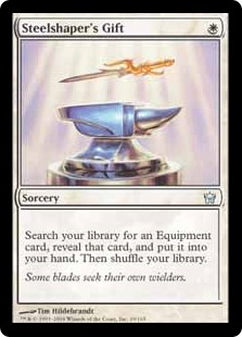 Steelshaper's Gift  Search your library for an Equipment card, reveal that card, and put it into your hand. Then shuffle your library.