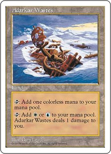 Adarkar Wastes  : Add .: Add  or . Adarkar Wastes deals 1 damage to you.