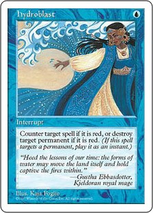 Hydroblast  Choose one —• Counter target spell if it's red.• Destroy target permanent if it's red.