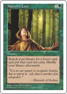 Nature's Lore  Search your library for a Forest card and put that card onto the battlefield. Then shuffle your library.
