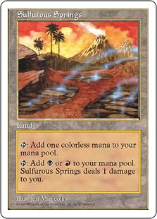 Sulfurous Springs  : Add .: Add  or . Sulfurous Springs deals 1 damage to you.