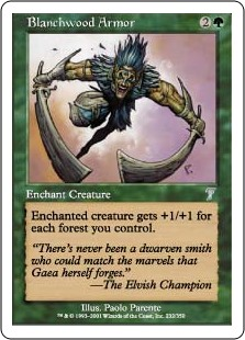 Blanchwood Armor  Enchant creatureEnchanted creature gets +1/+1 for each Forest you control.