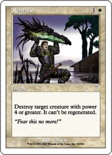 Reprisal  Destroy target creature with power 4 or greater. It can't be regenerated.