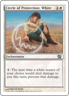Circle of Protection: White  : The next time a white source of your choice would deal damage to you this turn, prevent that damage.