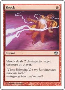 Shock  Shock deals 2 damage to any target.