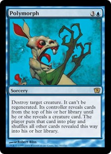 Polymorph  Destroy target creature. It can't be regenerated. Its controller reveals cards from the top of their library until they reveal a creature card. The player puts that card onto the battlefield, then shuffles all other cards revealed this way into their libr