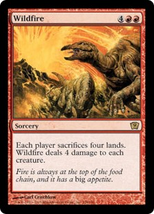 Wildfire  Each player sacrifices four lands. Wildfire deals 4 damage to each creature.