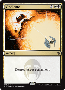 Vindicate  Destroy target permanent.