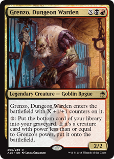 Grenzo, Dungeon Warden  Grenzo, Dungeon Warden enters the battlefield with X +1/+1 counters on it.: Put the bottom card of your library into your graveyard. If it's a creature card with power less than or equal to Grenzo's power, put it onto the battlefield.