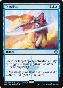 Disallow  Counter target spell, activated ability, or triggered ability. (Mana abilities can't be targeted.)