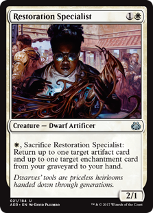 Restoration Specialist  , Sacrifice Restoration Specialist: Return up to one target artifact card and up to one target enchantment card from your graveyard to your hand.