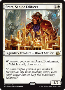 Sram, Senior Edificer  Whenever you cast an Aura, Equipment, or Vehicle spell, draw a card.
