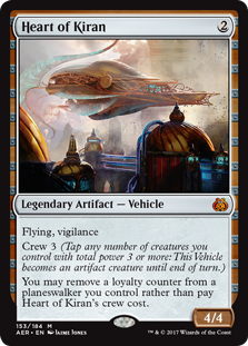 Heart of Kiran  Flying, vigilanceCrew 3 (Tap any number of creatures you control with total power 3 or more: This Vehicle becomes an artifact creature until end of turn.)You may remove a loyalty counter from a planeswalker you control rather than pay Heart of Kiran's cre