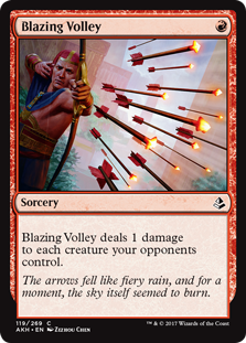 Blazing Volley  Blazing Volley deals 1 damage to each creature your opponents control.