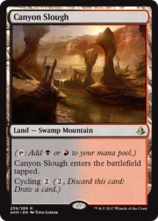 Canyon Slough  (: Add  or .)Canyon Slough enters the battlefield tapped.Cycling  (, Discard this card: Draw a card.)