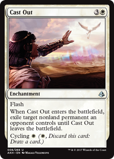 Cast Out  FlashWhen Cast Out enters the battlefield, exile target nonland permanent an opponent controls until Cast Out leaves the battlefield.Cycling  (, Discard this card: Draw a card.)