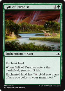 "Gift of Paradise  Enchant landWhen Gift of Paradise enters the battlefield, you gain 3 life.Enchanted land has "": Add two mana of any one color."""