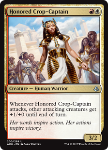 Honored Crop-Captain  Whenever Honored Crop-Captain attacks, other attacking creatures get +1/+0 until end of turn.