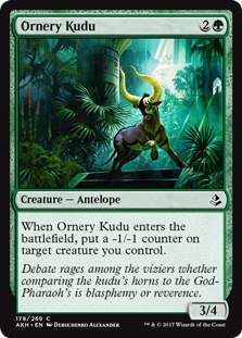 Ornery Kudu  When Ornery Kudu enters the battlefield, put a -1/-1 counter on target creature you control.