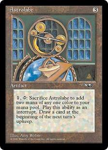 Astrolabe  , , Sacrifice Astrolabe: Add two mana of any one color. Draw a card at the beginning of the next turn's upkeep.