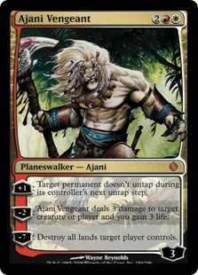 Ajani Vengeant  +1: Target permanent doesn't untap during its controller's next untap step.?2: Ajani Vengeant deals 3 damage to any target and you gain 3 life.?7: Destroy all lands target player controls.
