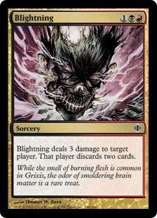 Blightning  Blightning deals 3 damage to target player or planeswalker. That player or that planeswalker's controller discards two cards.