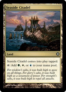 Seaside Citadel  Seaside Citadel enters the battlefield tapped.: Add , , or .