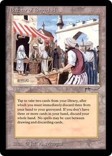Bazaar of Baghdad  : Draw two cards, then discard three cards.