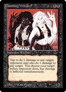 Cuombajj Witches  : Cuombajj Witches deals 1 damage to any target and 1 damage to any target of an opponent's choice.