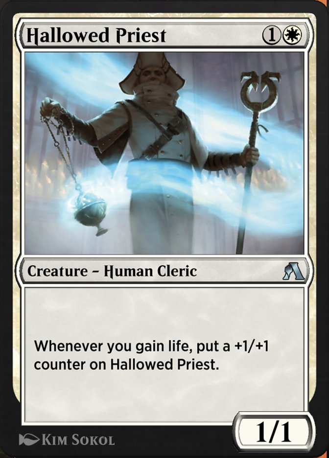 Hallowed Priest  Whenever you gain life, put a +1/+1 counter on Hallowed Priest.