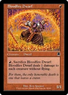 Bloodfire Dwarf  , Sacrifice Bloodfire Dwarf: Bloodfire Dwarf deals 1 damage to each creature without flying.